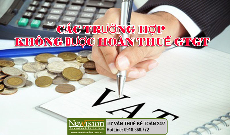 cac-truong-hop-khong-duoc-hoan-thue-gtgt