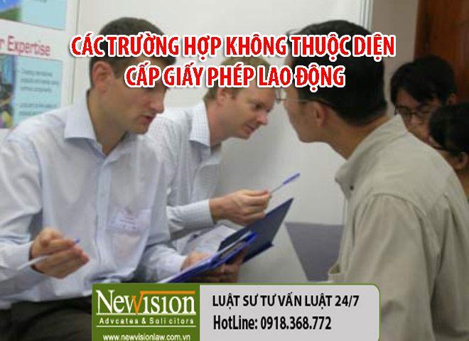 cac-truong-hop-khong-thuoc-dien-cap-giay-phep-lao-dong