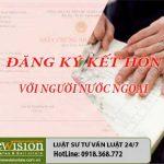 Việt Kiều về Việt Nam cưới vợ và đăng ký kết hôn cần có những thủ tục gì?