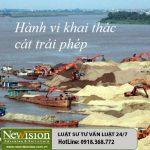 Hành vi khai thác cát, đe dọa chủ tịch tỉnh Bắc Ninh sẽ bị xử lý thế nào ?