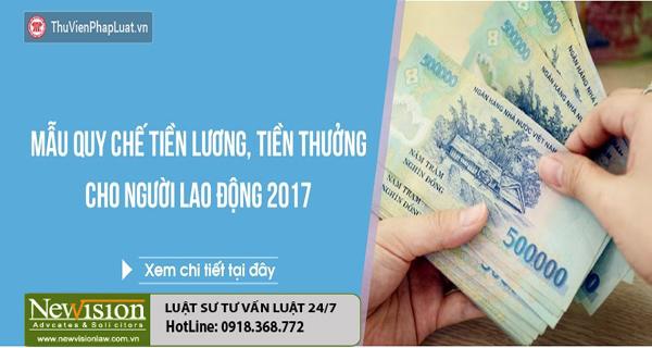 Mẫu Quy chế tiền lương, tiền thưởng cho người lao động 2017