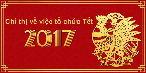 Chỉ thị của Ban Bí thư về việc tổ chức tết năm 2017