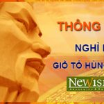 Thông báo Lịch nghỉ Lễ Giỗ Tổ Hùng Vương mùng 10/03/2018